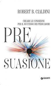 Il libro di Cialdini dedicato alla pre-suasione